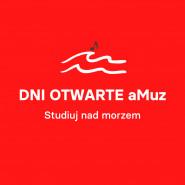 Dni Otwarte aMuz 2021 - Studiuj nad morzem