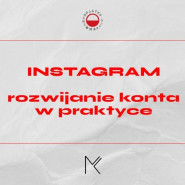 Pasja x Praca: Instagram - rozwijanie konta w praktyce