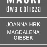 Maski. Dwa oblicza - wystawa Joanny Hrk i Magdaleny Giesek