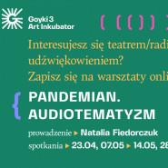 Pandemia. Audiotematyzm warsztaty
