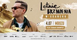 Letnie Brzmienia: Mrozu - Gdańsk, 4 lipca 2021 (niedziela)