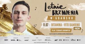 Letnie Brzmienia: Bitamina/Miętha/Vito Bambino  - Gdańsk, 11 lipca 2021 (niedziela)