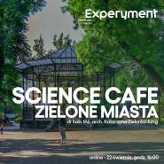 Science Cafe Online. Zielone Miasta