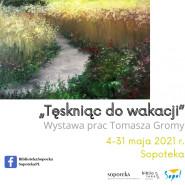 Wystawa Tomasza Gromy
