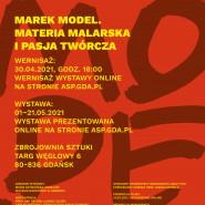 Marek Model -  Materia malarska i pasja twórcza
