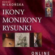 Galeria Sztuki Online | Ikony, monikony i rysunki autorstwa Moniki Wilkońskiej