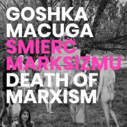 Śmierć Marksizmu - Goshka Macuga