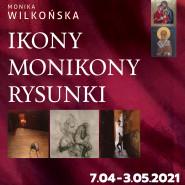 Ikony, Monikony i Rysunki | Wystawa stacjonarna Moniki Wilkońskiej
