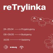 reTrylinka - Część Druga - Budujemy Skwer