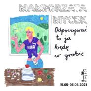 Odpoczywać to ja będę w Grobie | Małgorzata Mycek