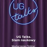 TRANSMISJA UG Talks. Slam Naukowy - odsłona 2