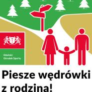 Piesze wędrówki z rodziną, edycja 1/2021