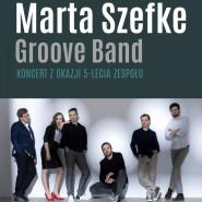 Marta Szefke Groove Band - koncert z okazji 5-lecia zespołu