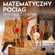Matematyczny PoCiąg - wystawa czasowa
