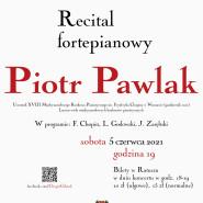 Piotr Pawlak - Recital Fortepianowy