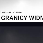 Na Granicy Widma - pokaz filmu i wystawa