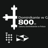 Dominikanie w Gdańsku. 800 lat Zakonu Dominikanów w Polsce
