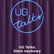 Transmisja UG Talks. Slam naukowy - odsłona 3