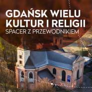 Gdańsk wielu kultur i religii - zwiedzanie z przewodnikiem