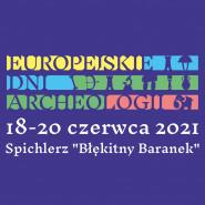 Europejskie Dni Archeologii 2021 w Spichlerzu Błękitny Baranek