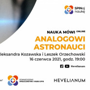 Analogowi astronauci  Aleksandra Kozawska i Leszek Orzechowski w cyklu Nauka Mówi