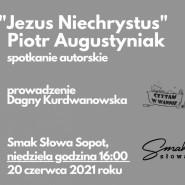 """""""Jezus Niechrystus"""" Piotr Augustyniak. Spotkanie autorskie"""