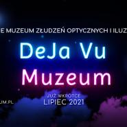 Otwarcie DeJa Vu Muzeum