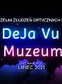 DeJa Vu Muzeum