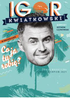 Igor Kwiatkowski - Co ja tu robię?