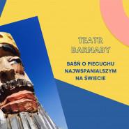 Teatr Barnaby Baśń o piecuchu najwspanialszym na świecie