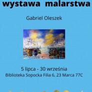 Wystawa malarstwa Gabriela Oleszka