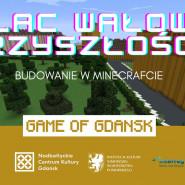 Plac Wałowy przyszłości: budowanie w Minecrafcie