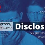 DISCLOSURE Pan Jaremko i przyjaciele wykonują utwory