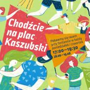 Chodźcie na plac Kaszubski!