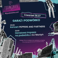 GARAŻ I PODWÓRKO - Koncert PEPPERS AND PARTNERS oraz impreza GARAGE z DJ Murzyn