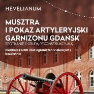 Musztra i pokaz artyleryjski Garnizonu Gdańsk - spotkanie z grupą rekonstrukcyjną