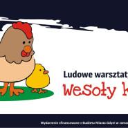 Wesoły kurnik - warsztaty edukacyjne