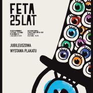 Jubileuszowa Wystawa Plakatu FETA 25 lat