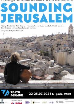 28. Lato teatralne: Sounding Jerusalem andré ochodlo & Mélange Oriental (a/d/il/pl) - koncert