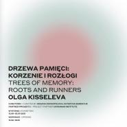Olga Kisseleva: Drzewa Pamięci: Korzenie I Rozłogi