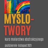 Myślotwory - krótki kurs malarstwa abstrakcyjnego