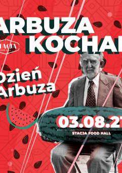 Arbuza kocham / dzień arbuza w stacji
