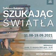 Wystawa malarstwa Tadeusza Bałakiera Szukając światła
