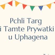Pchli Targ i Tamte Prywatki u Uphagena