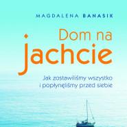 """Spotkanie autorskie z Magdą Banasik autorką """"Domu na jachcie"""""""