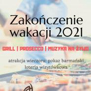 Zakończenie Wakacji 2021 - Grill, Prosecco, Muzyka na żywo