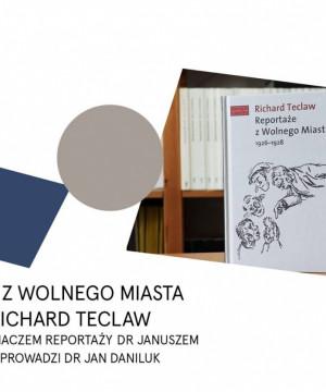 Reportaże z Wolnego Miasta 1926-1928. Richard Teclaw  spotkanie autorskie