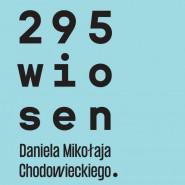 295 wiosen Daniela Mikołaja Chodowieckiego - wystawa plenerowa