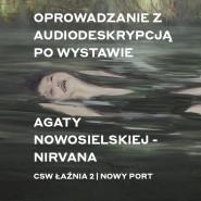 Premiera oprowadzania online z audiodeskrypcją po wystawie NIRVANA