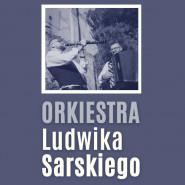 Orkiestra Ludwika Sarskiego